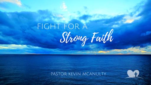 Fight for a Strong Faith