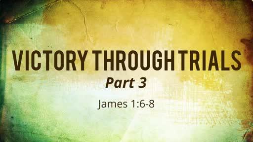 Victory through Trials part 3 - 06.10.18 AM