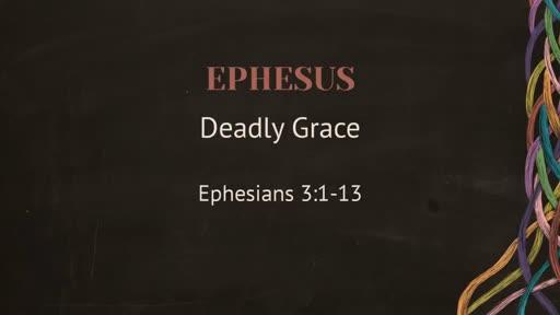 Ephesus: Deadly Grace