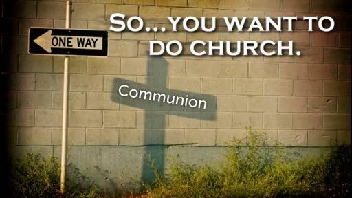 Doing Church - Communion