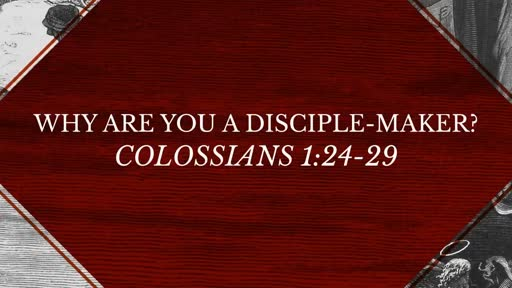 Why Are You A Disciple-Maker?