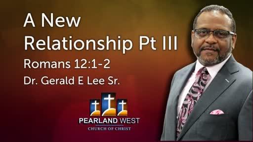 A New Relationship Pt III June 3 2018 AM