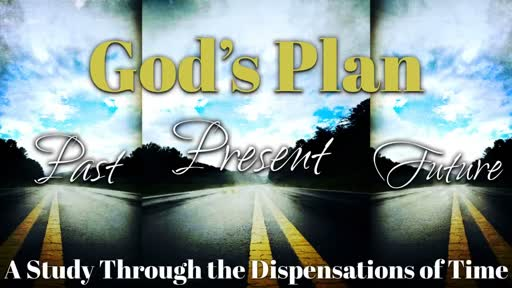 2018-06-10 SS (TM) - God's Plan: #6 - From Sinai To Calvary: The Age of the Law, Pt. 1