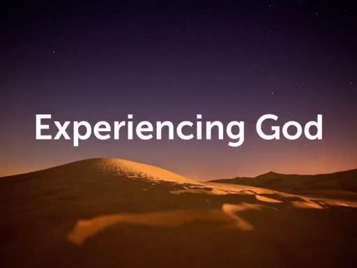 Experiencing God Part 2