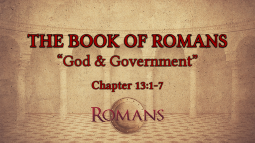 "Romans 13:1-7 ""God & Government"""