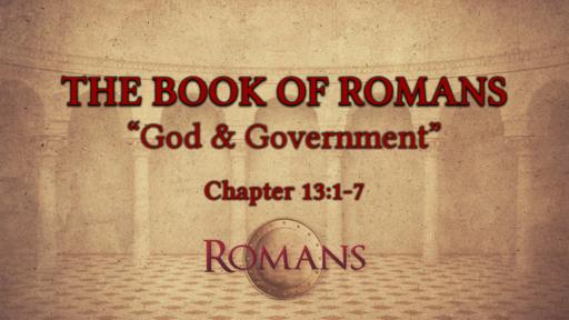 "Romans 13:1-7 ""God & Government"""