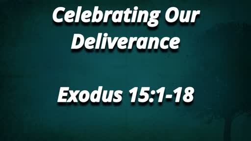 Celebrating Our Deliverance