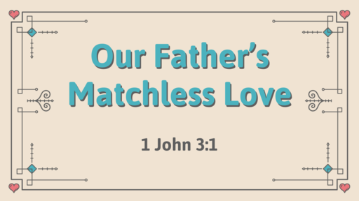 Our Father's Matchless Love