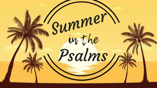 Summer in the Psalms: A Father's Compassion