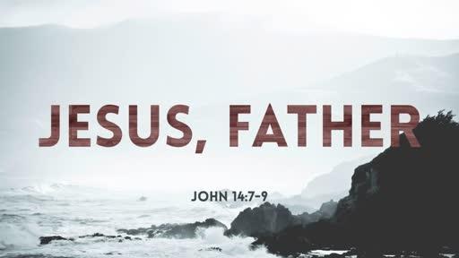 203 - Jesus, Father