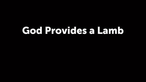 God Provides a Lamb