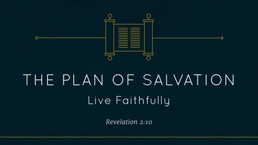 Plan of Salvation - Live Faithfully