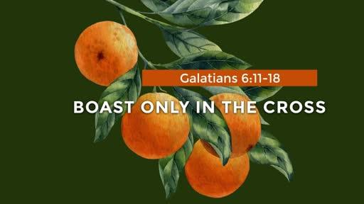 Galatians - Week 24 - 6:11-18