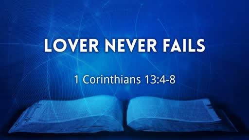 Love Never Fails (1 Corinthians 13:4-8)