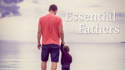 Essential Fathers