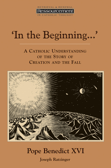 'In the Beginning…': A Catholic Understanding of the Story of Creation and the Fall