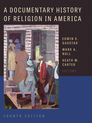 A Documentary History of Religion in America, Fourth Edition