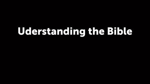 Uderstanding the Bible