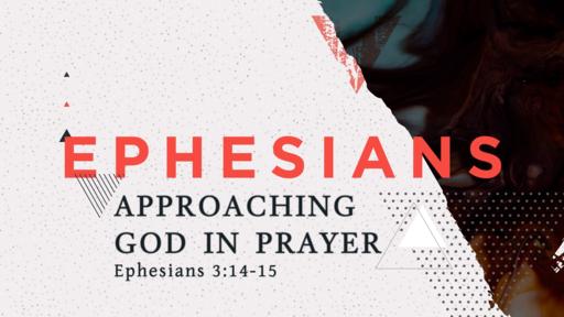 Approaching God in Prayer