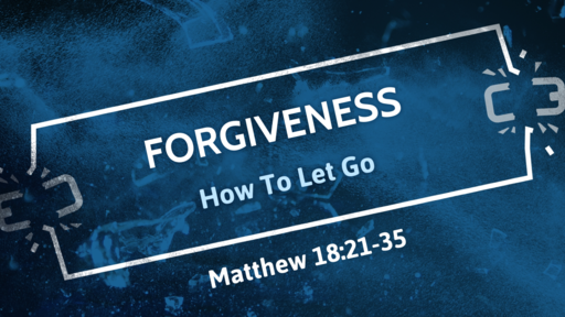 Forgiveness: How To Let Go