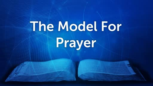The Model For Prayer