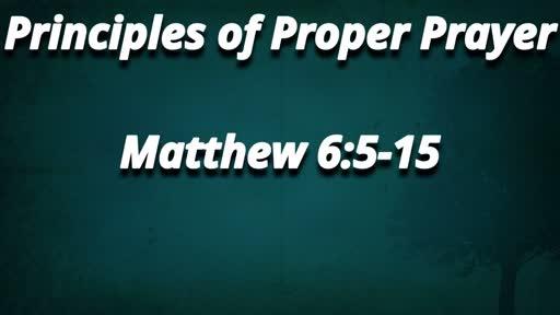 Principles of Proper Prayer