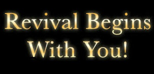 Revival Begins With You!