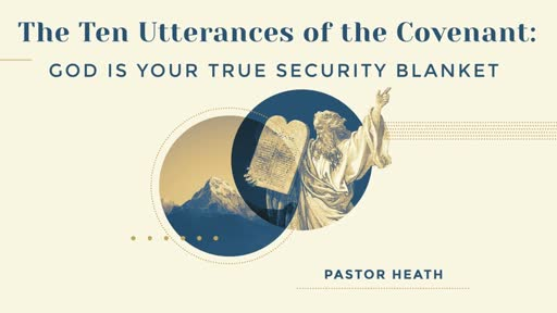 The Ten Utterances of the Covenant :  God is Your True Security Blanket