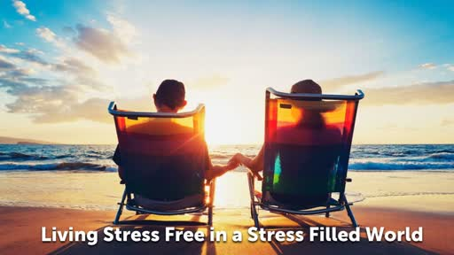 Living Stress Free in a Stress Filled World