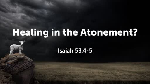 Healing in the Atonement?