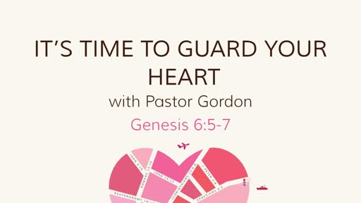 It's Time To Guard Your Heart