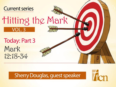 """Hitting the Mark"" - Part 3"