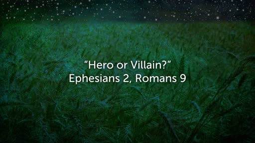 Hero or Villain?  (June 24, 2018)