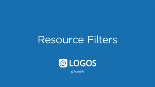 Logos 7 Academic and Theologian Study Series Video 7 - Resource Filters