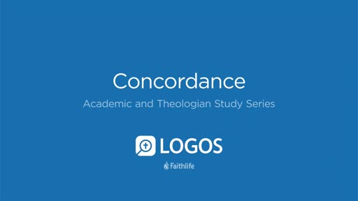 Logos 7 Academic and Theologian Study Series Video 12 - Concordance Tool