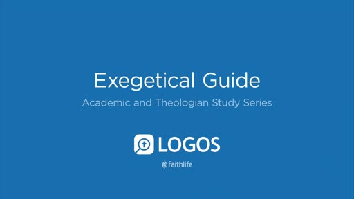 Logos 7 Academic and Theologian Study Series Video 5 - Exegetical Guide