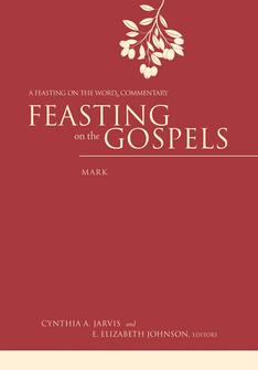 Feasting on the Gospels: Mark