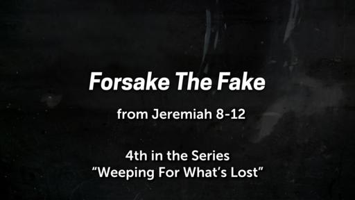 Forsake The Fake