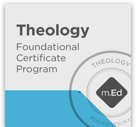 Theology: Foundational Certificate Program