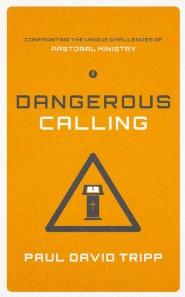 Dangerous Calling - Paul David Tripp
