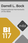 Mobile Ed: BI117 Dispensational Hermeneutic of the Bible (1.5 hour course)
