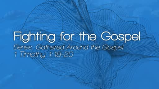 Fighting for the Gospel - June 24, 2018