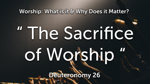 """ The Sacrifice of Worship """