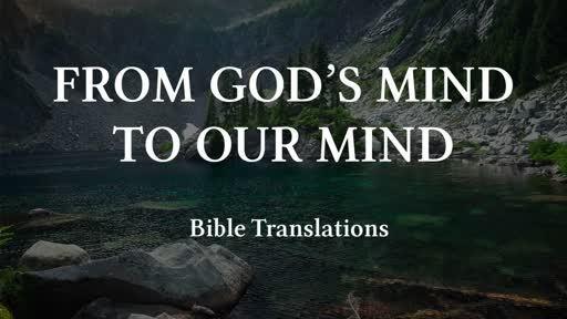 From God's Mind to Our Mind: Bible Translations
