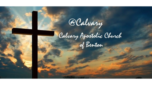 Calvary Apostolic Church of Benton - Faithlife Sermons