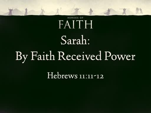 Sarah: By Faith Received Power