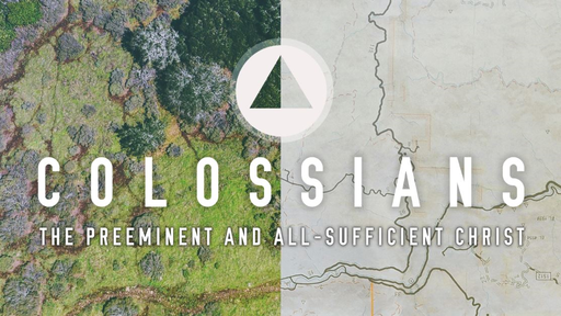 Colossians | The Preeminent and All-Sufficient Christ