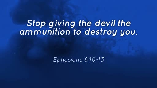 Stop giving the devil the ammunition to destroy you.