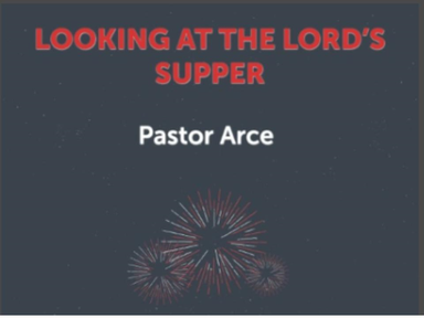 July 1, 2018 - Looking at the Lord's Supper