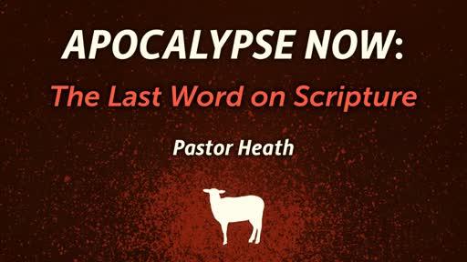 Apocalypse Now: The Last Word on Scripture